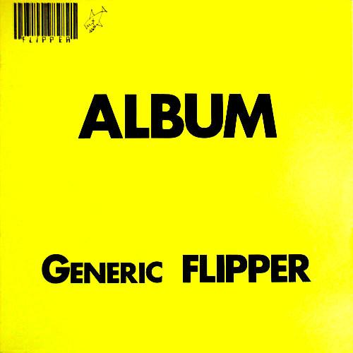 Flipper - Album – Generic Flipper (1982)