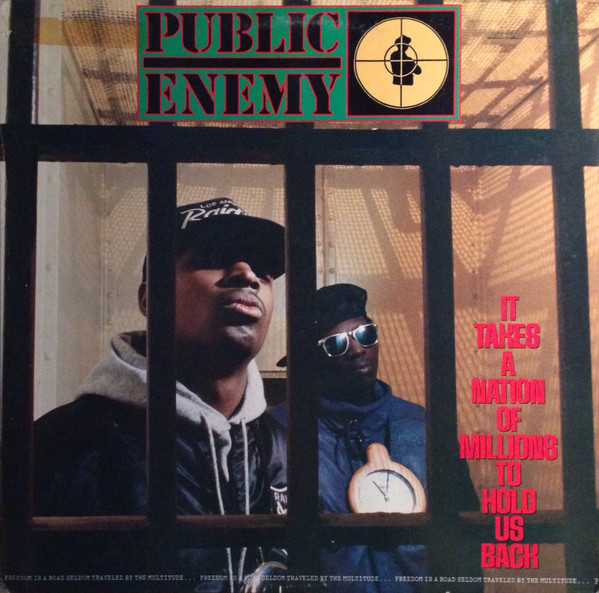 Public Enemy - It Takes a Nation of Millions to Hold Us Back (1988)