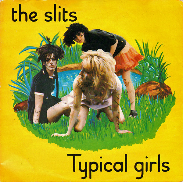 The Slits - Typical Girls (1979)