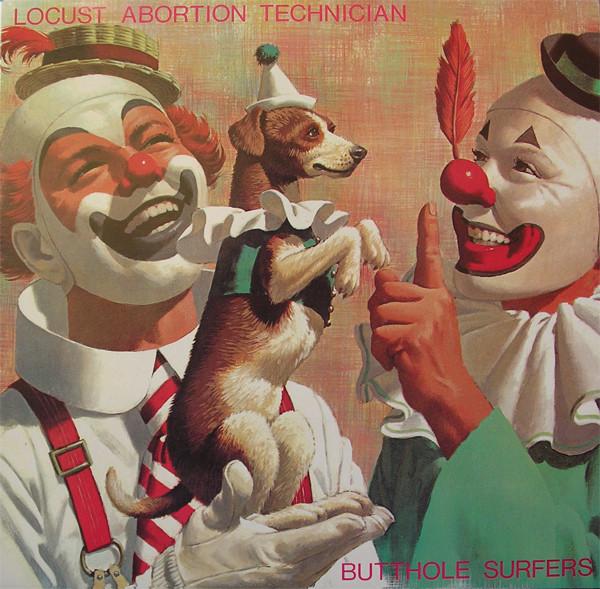 Butthole Surfers - Locust Abortion Technician (1987)