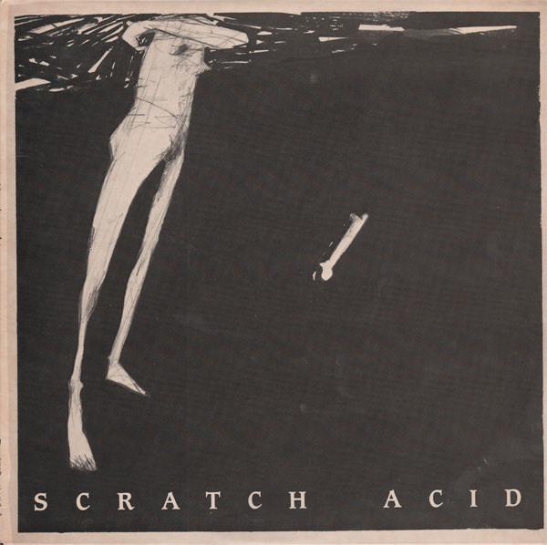 Scratch Acid - Scratch Acid (1984, listed as 1st EP)