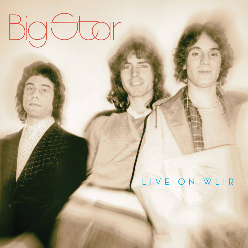 Big Star 'Live on WLIR'